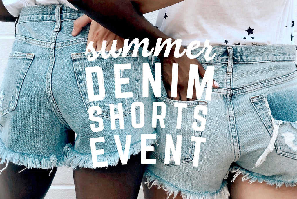 THE SUMMER DENIM SHORTS EVENT IS HERE!