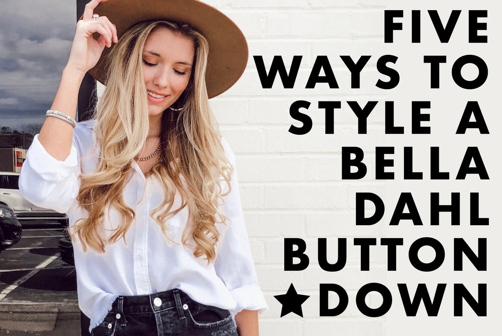FIVE WAYS TO STYLE A BELLA DAHL BUTTON DOWN