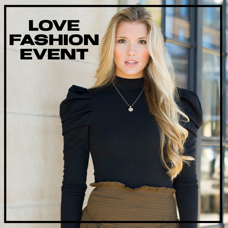Our Semi- Annual Love Fashion Event is Here!