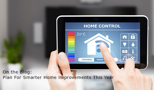 Plan For Smarter Home Improvements This Year