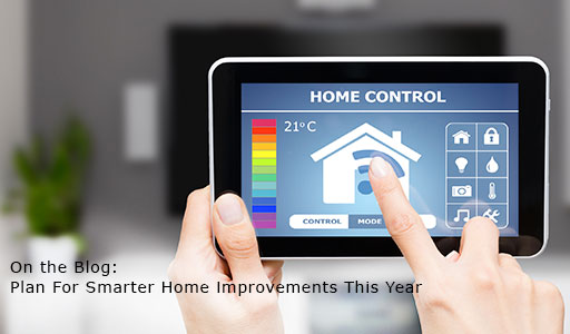 On the Blog: Plan for Smarter Home Improvements This Year
