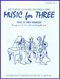 Collection % Music for Three, Leroy Anderson, complete set of 7 parts - FLEXTRIO