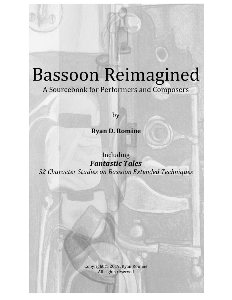 Romine, Ryan D. % Bassoon Reimagined: A Sourcebook for Performers and Composers-BOOK