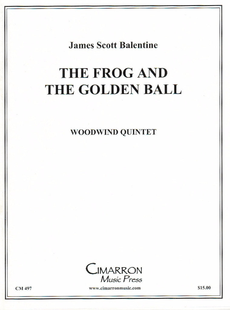 Balentine, James Scott % The Frog & the Golden Ball (Score & Parts)-WW5
