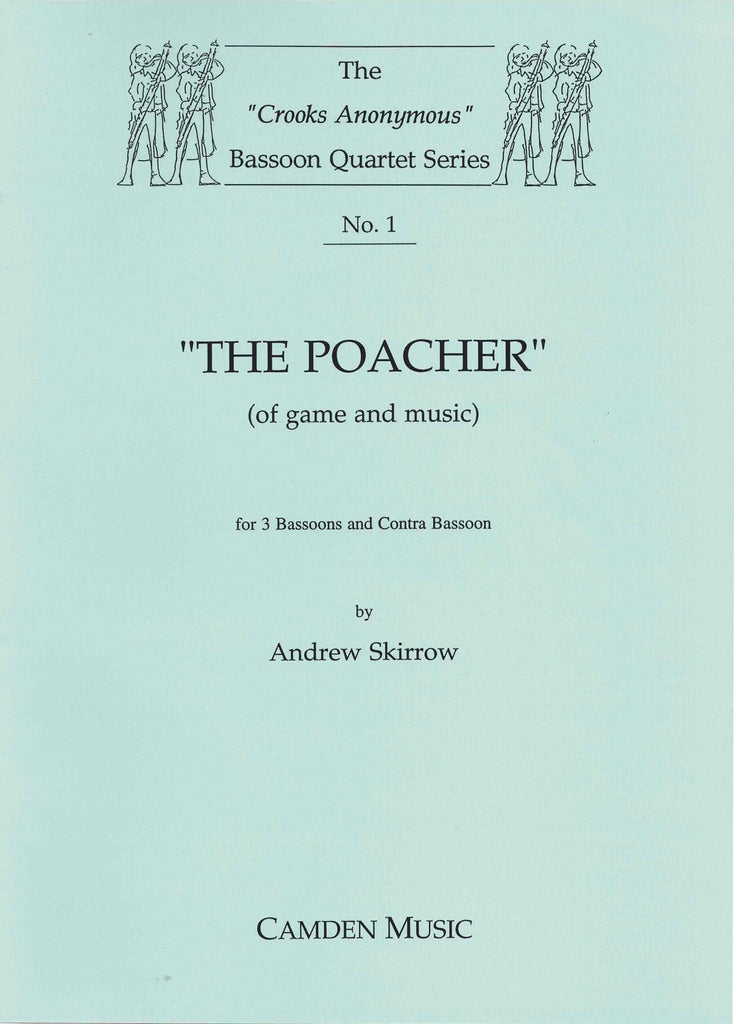 Skirrow, Andrew % The Poacher of Game & Music (Score & Parts)-3BSN/CBSN or 4BSN