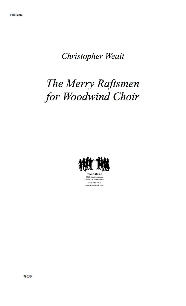 Weait, Christopher % The Merry Raftsmen (Score & Set)-WW CHOIR