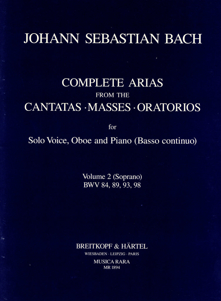 Bach, JS % Complete Arias from the Cantatas, Masses, & Oratorios Volume 2 (BWV 84, 89, 93, 98)-SOPRANO VOICE/OB/PN (Basso Continuo)