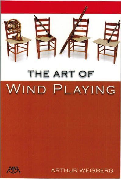 Weisberg, Arthur % The Art of Wind Playing- BOOK