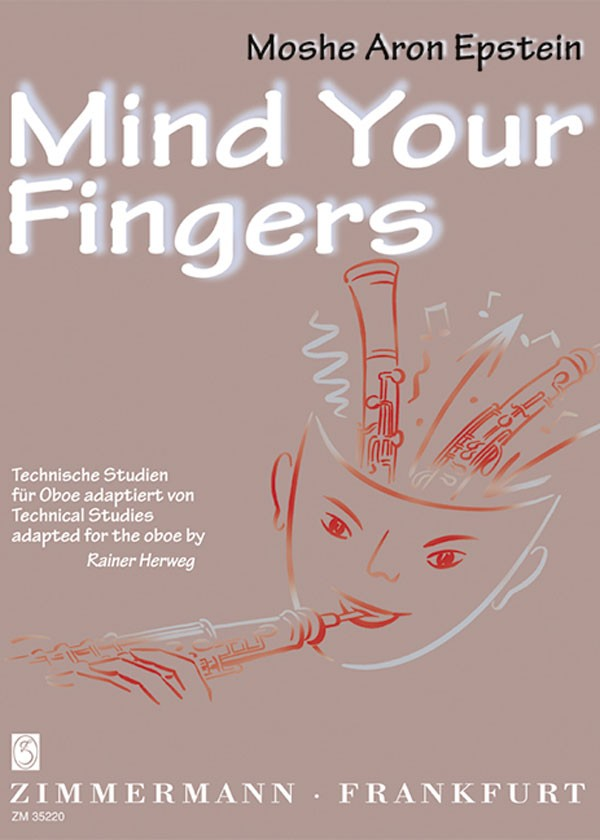 Epstein, Moshe Aron % Mind Your Fingers: Technical Studies for Oboe-OB