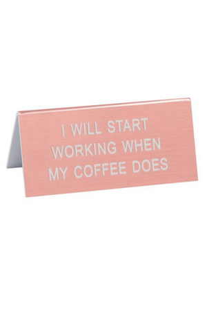 Start Working Desk Sign