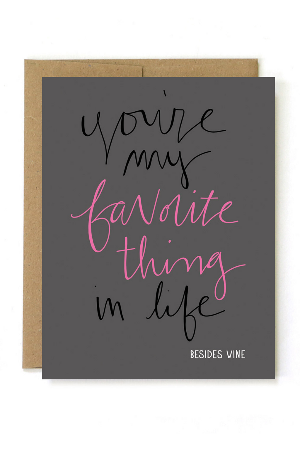 Favorite Besides Wine Greeting Card