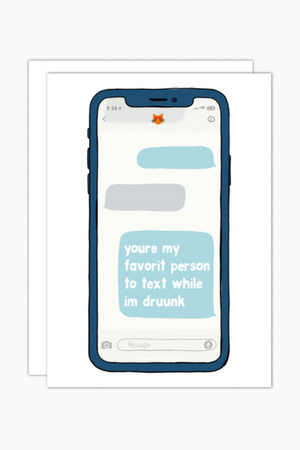 Drunk Text Greeting Card