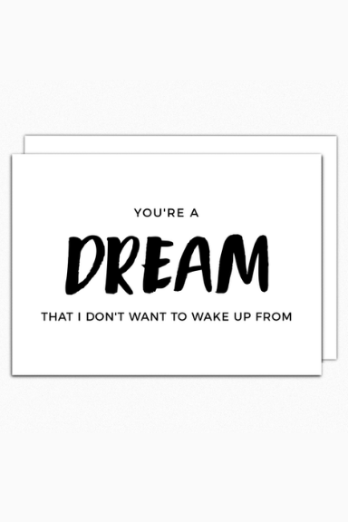 You're A Dream Greeting Card