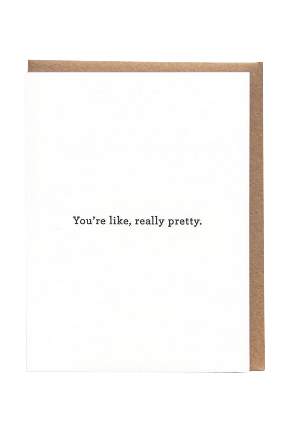 Like Really Pretty Greeting Card