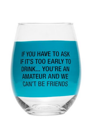 You're An Amateur Wine Glass