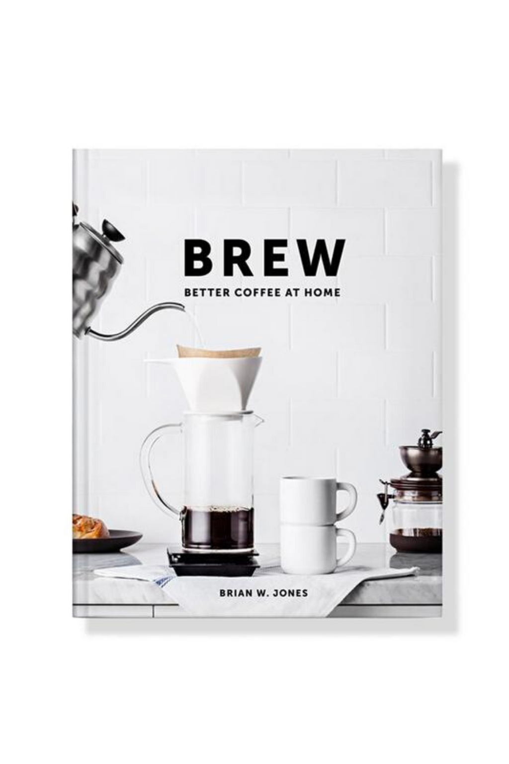 Brew: Better Coffee At Home Book