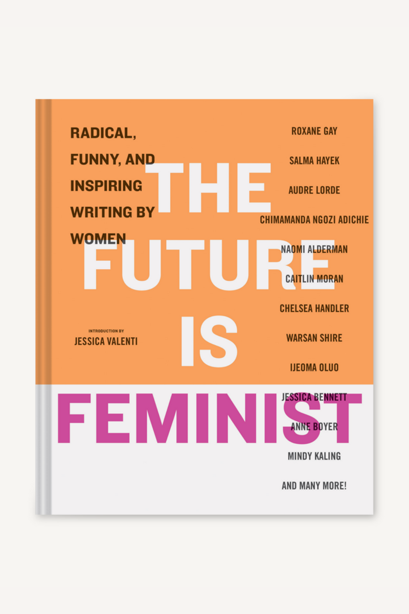The Future Is Feminist Book