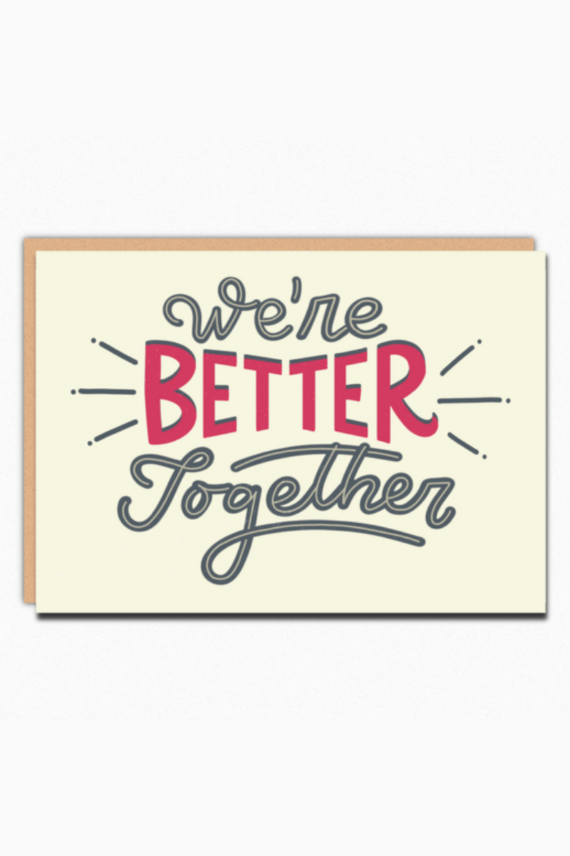 We're Better Together Greeting Card