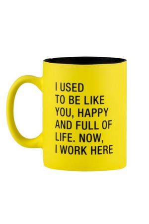 Now I Work Here Mug