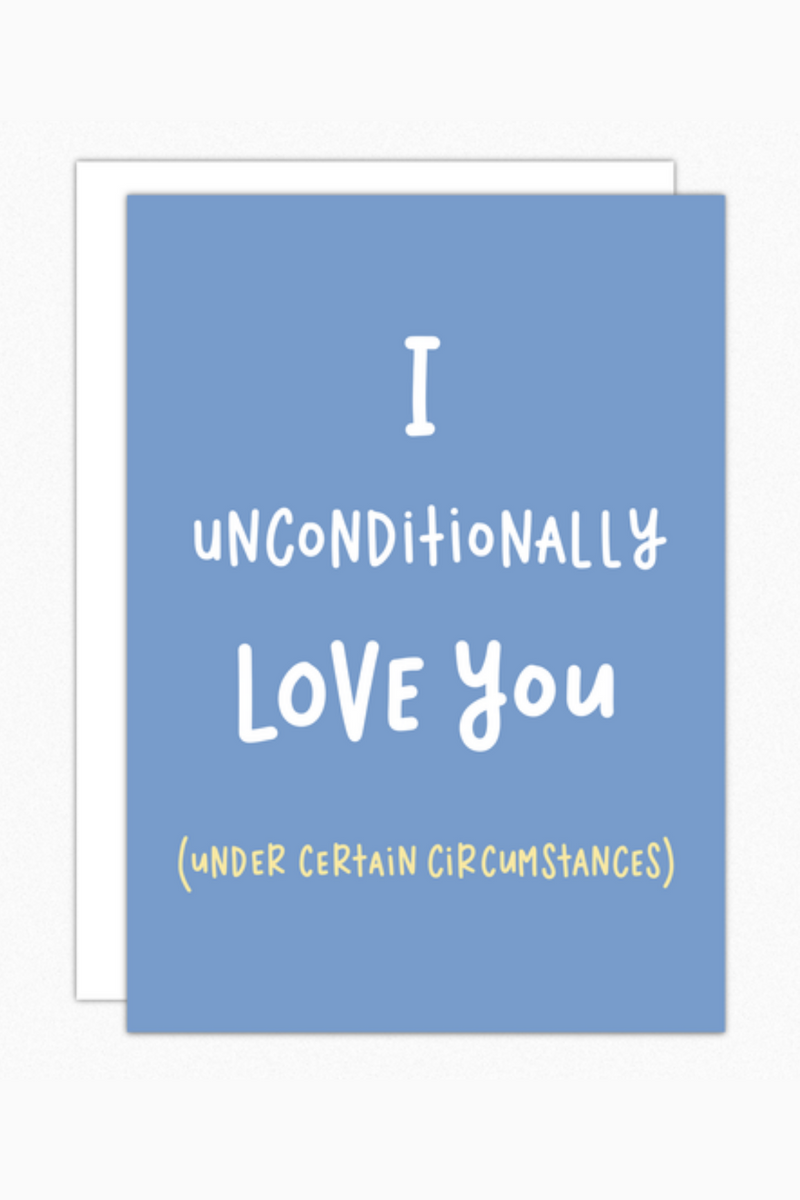 Unconditionally Greeting Card