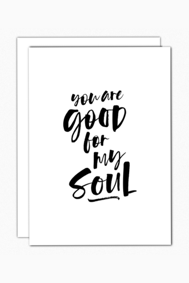 Good For My Soul Greeting Card