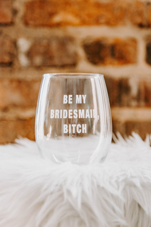BRIGHTSIDE The Label Be My Bridesmaid Wine Glass