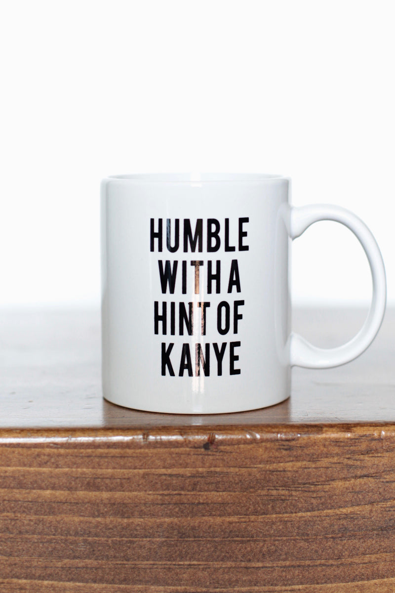 BRIGHTSIDE the Label Humble Kanye Mug