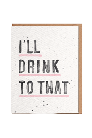Drink To That Greeting Card