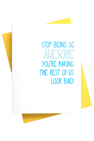Stop Being So Awesome Card