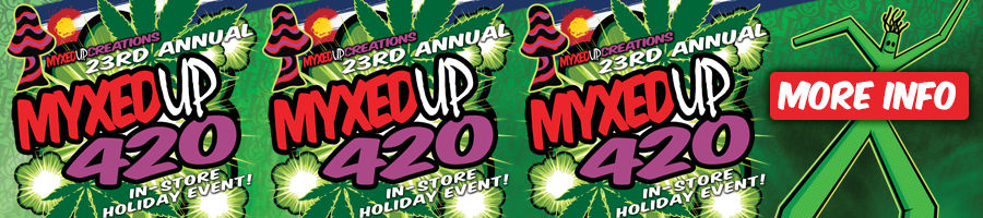Myxed Up 420 is coming! Wednesday April 20th!