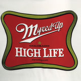 Myxed Up High Life Shirt design