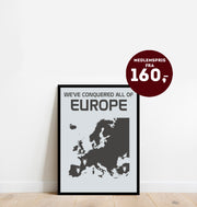 We've Conquered All Of Europe - Plakat
