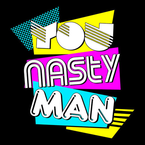 Picture of You Nasty Man Shirt