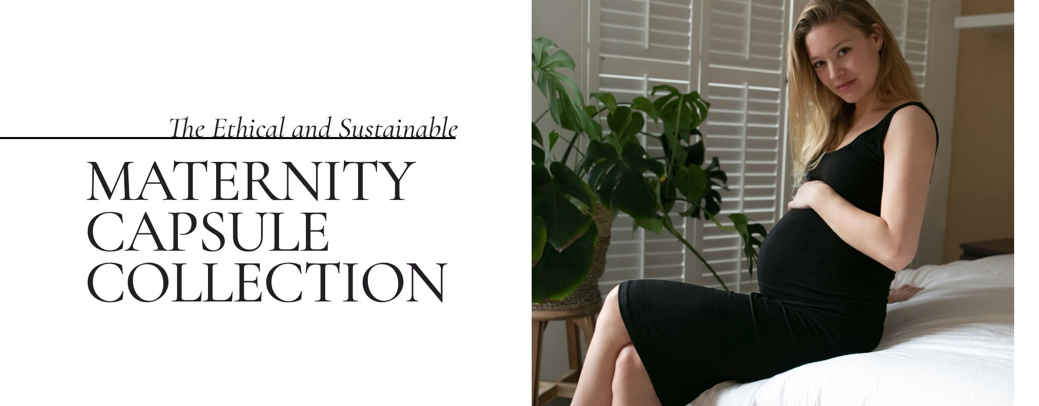 The Ethical and Sustainable Maternity Capsule Collection