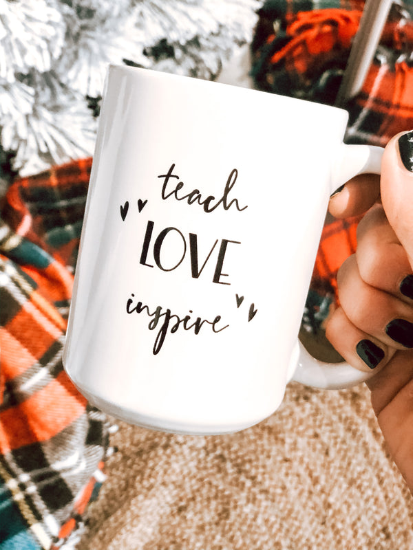 teach LOVE inspire ceramic MUG