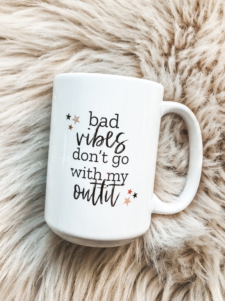 BAD VIBES don't go with my outfit mug