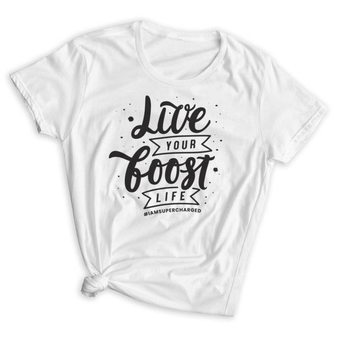 Live Your Boost Life Fitted T-Shirt