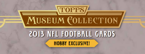 2/15 Sat. @9pm-CT 2013 Topps Museum Collection Football 6-box HALF-Case Break - Random Teams