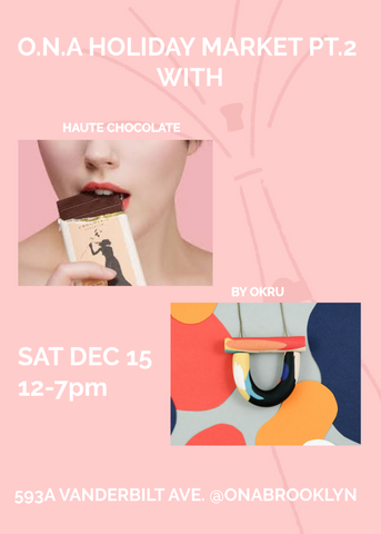 O.N.A Holiday Market with Haute Chocolate and Made By Okru necklaces