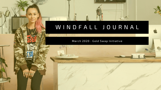 Windfall Journal ; Introducing our Gold Swap Initiative