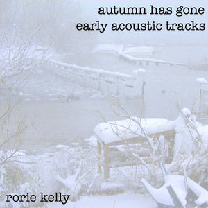 Autumn Has Gone: Early Acoustic Tracks EP Digital Download
