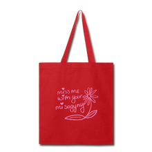 Load image into Gallery viewer, Miss Me With Your Misogyny Tote Bag - red