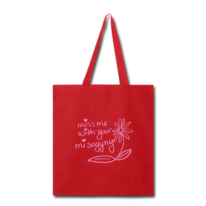 Miss Me With Your Misogyny Tote Bag - red
