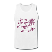 Load image into Gallery viewer, Miss Me With Your Misogyny Men's Tank (click to see all colors!) - white