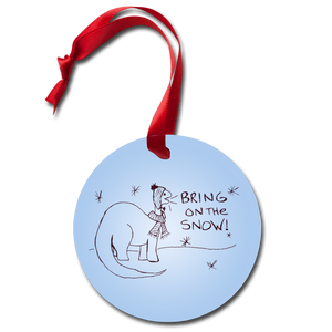 Bring on the Snow Holiday Ornament - white