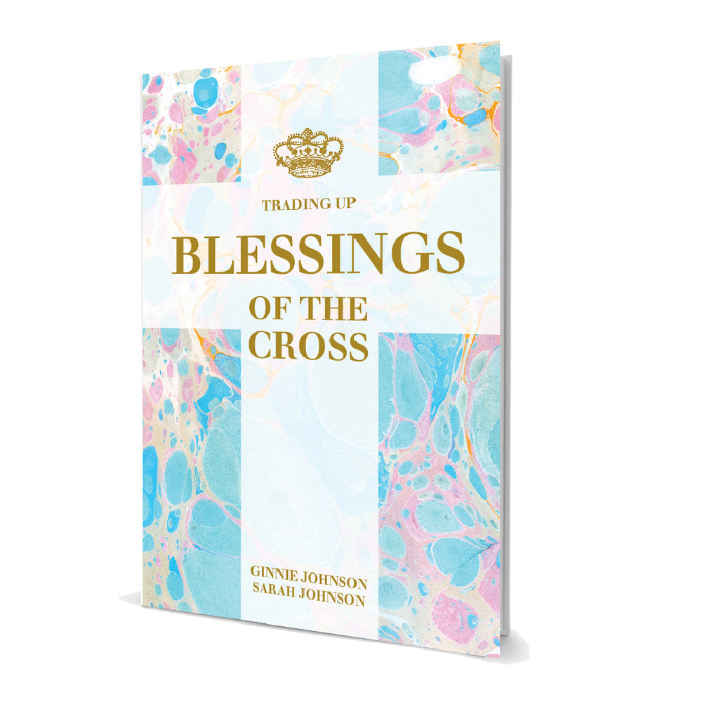 Trading Up: Blessings of the Cross