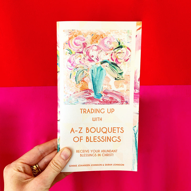 Trading Up with A-Z Bouquets of Blessing