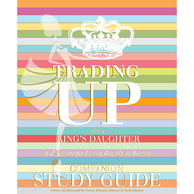 Trading Up for a King's Daughter Companion Study Guide
