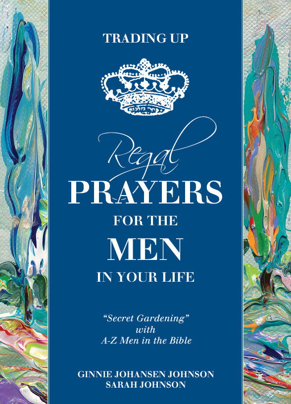 Trading Up  • Regal Prayers for the Men in Your Life