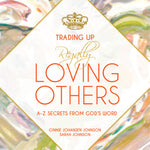 Trading Up to Regally Loving Others • A-Z Secrets from God's Word-Books-King's Daughters Regal Lifestyle Collection